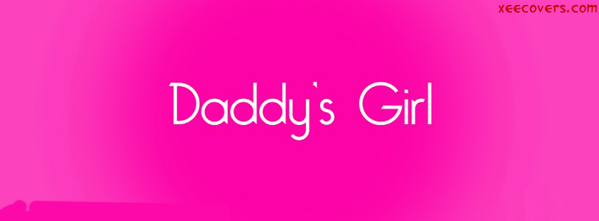 Daddy's Girl facebook cover photo hd