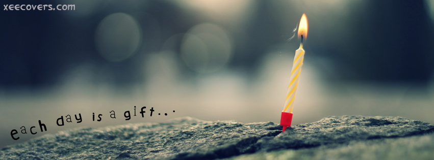 Each Day Is A Gift facebook cover photo hd
