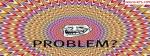 Problem Illusion