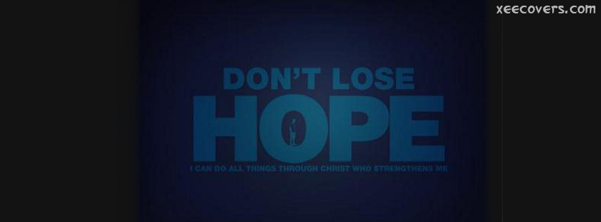 Dont Lose Hope facebook cover photo hd