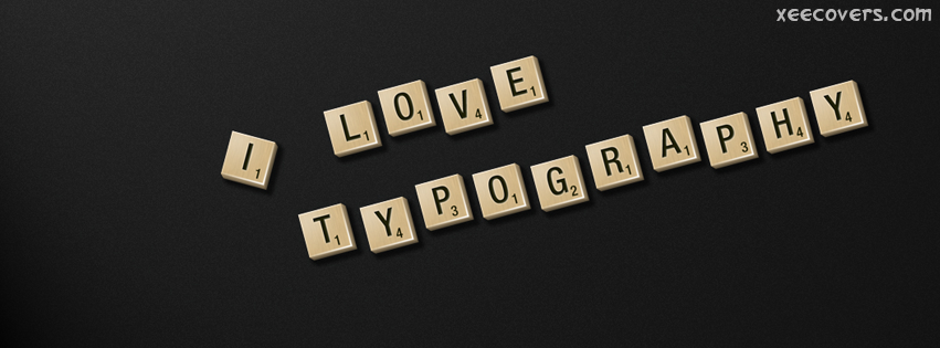 I Love Typography FB Cover Photo HD