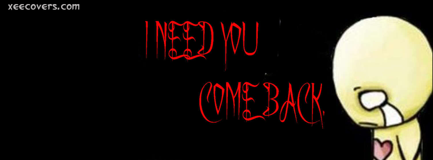 I Need You Come Back FB Cover Photo HD
