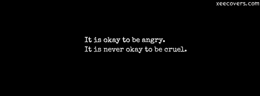 It Is Okay To Be Angry facebook cover photo hd