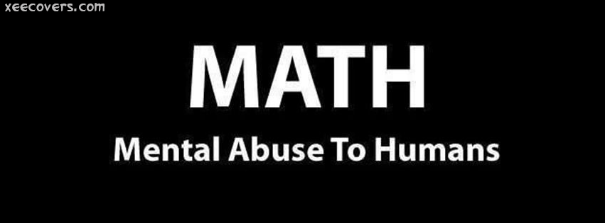 Math Is A Mental Abuse To Humans facebook cover photo hd