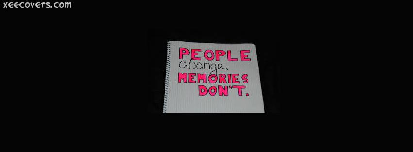 People Change Memories Dont facebook cover photo hd
