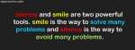 Silence And Smile Are Two Powerful Tool
