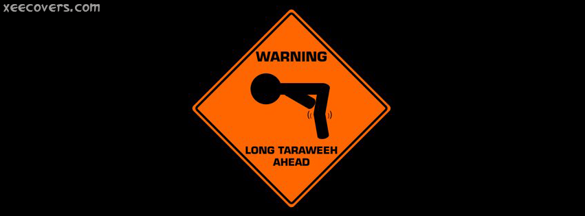 Warning – Long Taraweeh Ahead FB Cover Photo HD