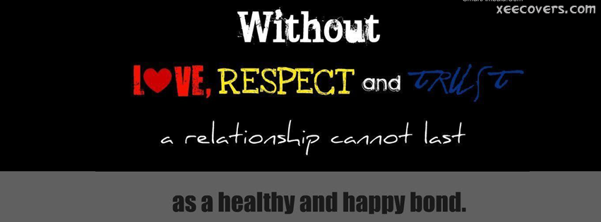 Without Love Respect And Trust A Relationship Cannot Last FB Cover Photo HD