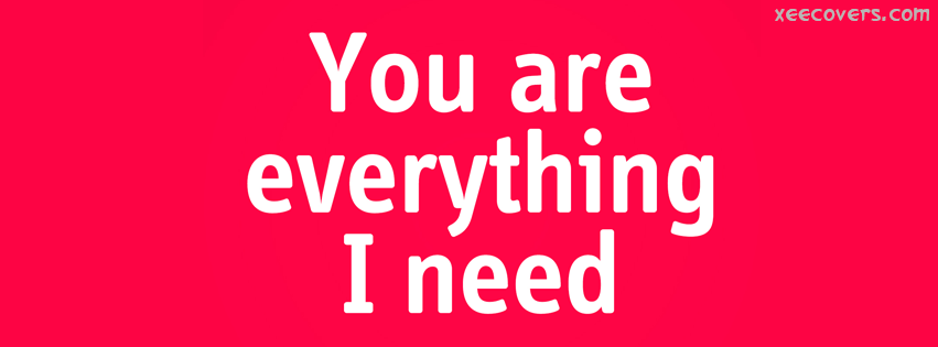 You Are Everything I Need FB Cover Photo HD