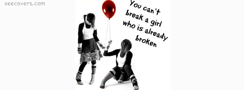 You Can't Break A Girl facebook cover photo hd