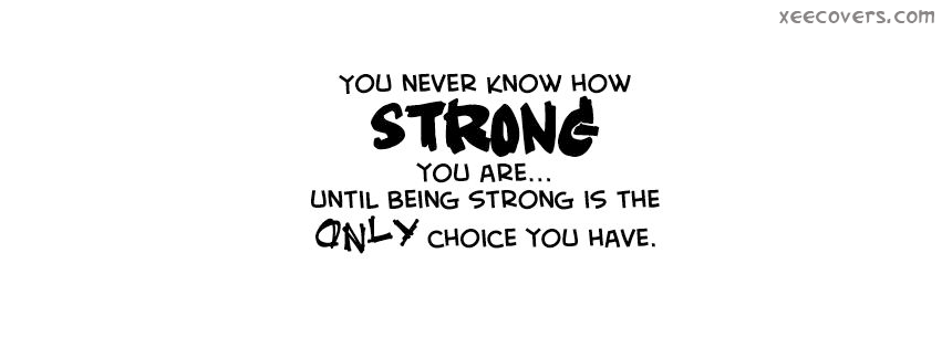 You Never Know How Strong you Are FB Cover Photo HD