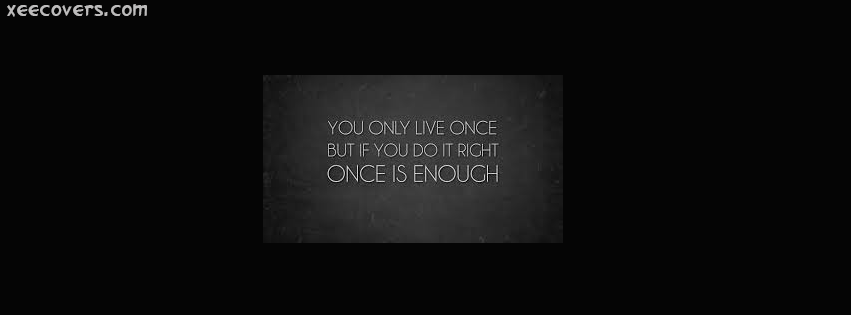 You Only Live Once FB Cover Photo HD