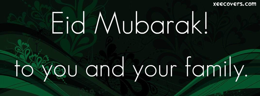 Eid Mubarik To You And Your Family facebook cover photo hd