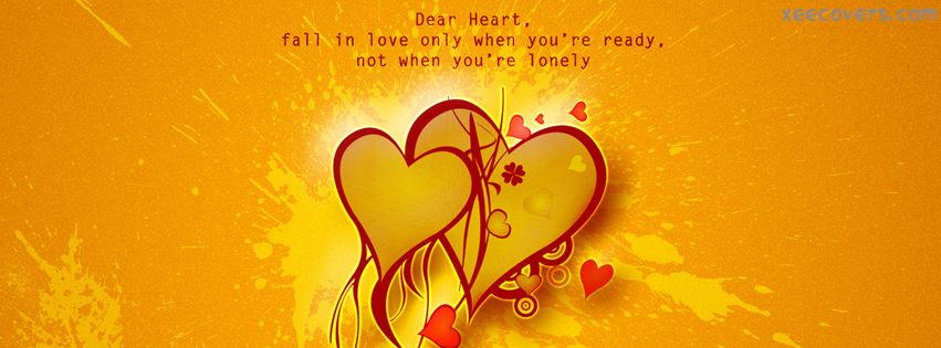 Dear Heart, Fall In Love Only When You Are Ready facebook cover photo hd