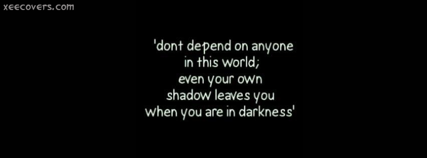 Don't Depend On Anyone In This World facebook cover photo hd