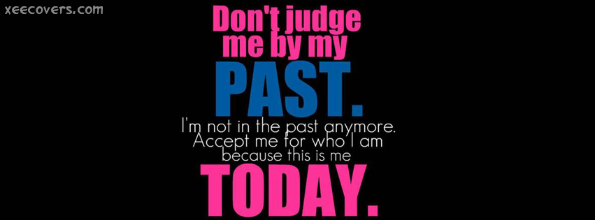 Don't Judge Me By Past FB Cover Photo HD