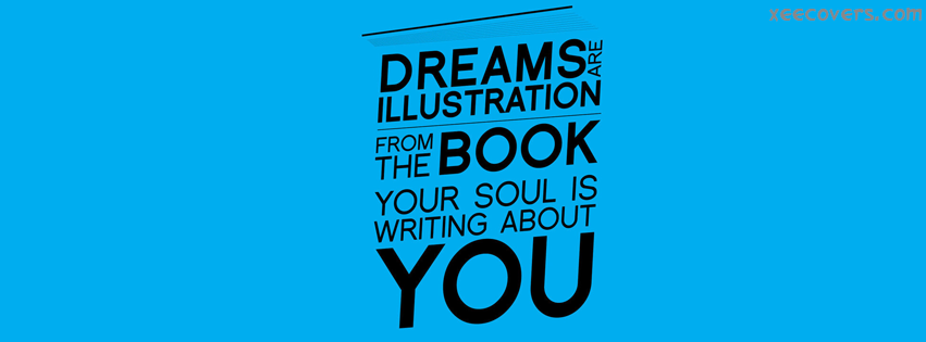 Dreams Are Illustration From The Book Your Soul Is Writting About You facebook cover photo hd