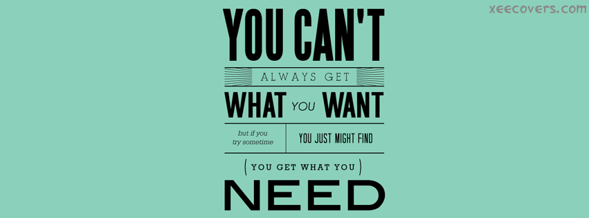 You Can't Always Get What You Want FB Cover Photo HD