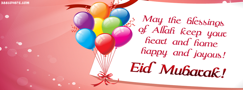 May The Blessings Of Allah Keep Your Heart and Home Happy and Joyous (Eid Mubarak) FB Cover Photo HD