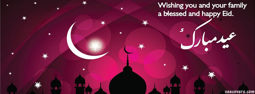 Wishing You And Your Family a Blessed and Happy Eid FB Cover Photo HD