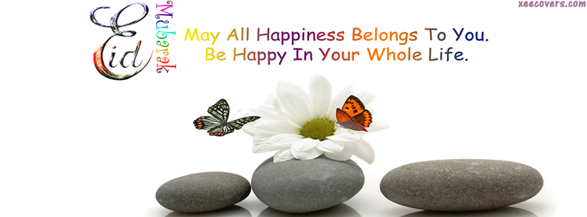 May You Be Happy In Your Whole Life (Eid Mubarak) facebook cover photo hd