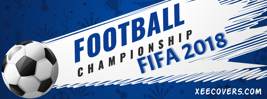FOOTBALL CHAMPION FIFA 2018 FB Cover Photo HD